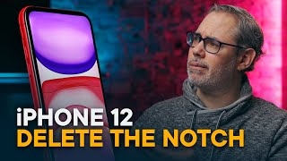 iPhone 12 - Deleting the Notch