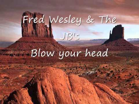 Fred Wesley and The JB's - Blow your head