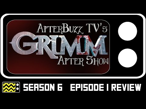 Grimm Season 6 Episode 1 Review & After Show | AfterBuzz TV