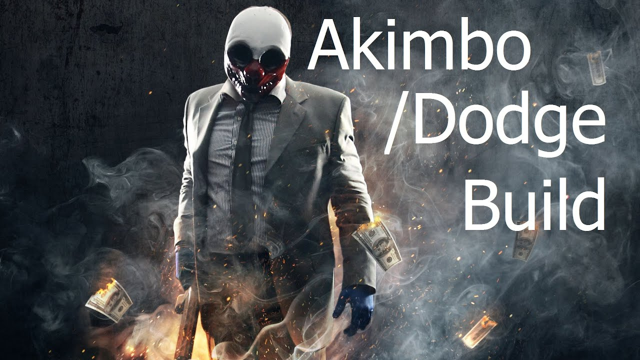 Akimbo Build Payday