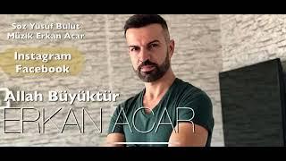 Erkan Acar Allah Büyüktür. 2019