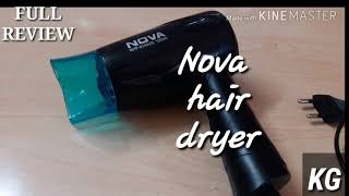  Nova silky Shine 1200 W hot and cold foldable hair dryer  full REVIEW