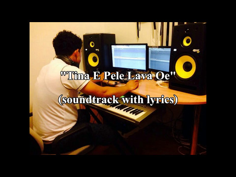 'Tina e pele lava oe' soundtrack with lyrics Pu'avas�'