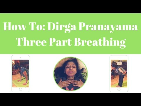 Dirga Pranayama Three Part Breathing Tutorial