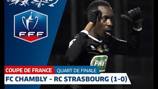 Coupe de France, Quart de Finale : FC Chambly - RC Strasbourg, résumé I FFF 2018