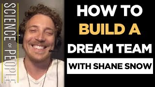 How to Build a Dream Team with Shane Snow