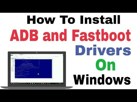 How To Install ADB and Fastboot Drivers on Windows 10, 8, 8.1, 7 XP