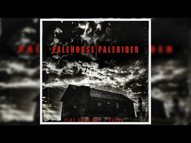 Palehorse/Palerider - Fire Gone Out / Haxan [Full EP]