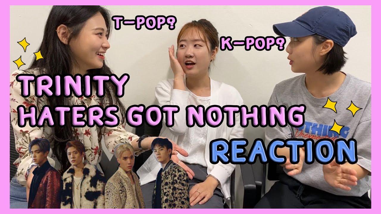 [REACTION] TRINITY - Haters Got Nothing MV รีแอคชั่น [Thai sub] | นิสิตเกาหลี