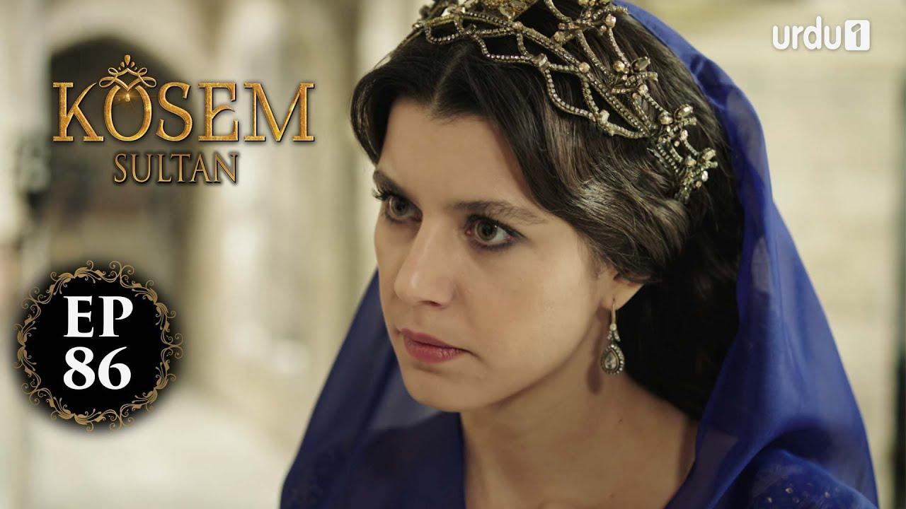Kosem Sultan | Episode 86 | Turkish Drama | Urdu Dubbing | Urdu1 TV | 31 January 2021