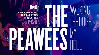 The Peawees - Walking Through My Hell [Official Video]