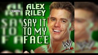 "WWE: ""Say It To My Face"" (Alex Riley) Theme Song + AE (Arena Effect)"
