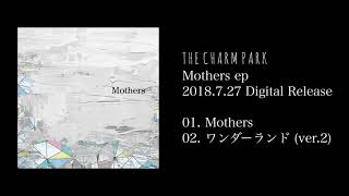 THE CHARM PARK - Mothers