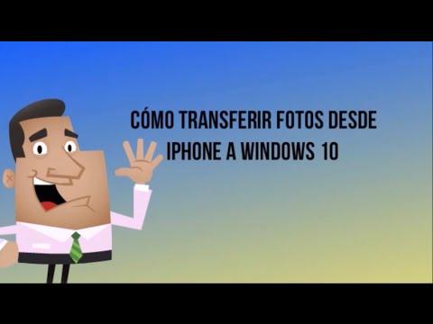 Cómo Transferir Fotos Desde IPhone A Windows 10