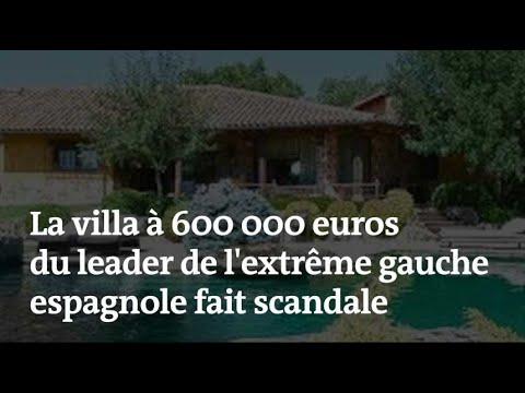 La villa à 600 000 euros du leader de l'extrême gauche espagnole fait scandale