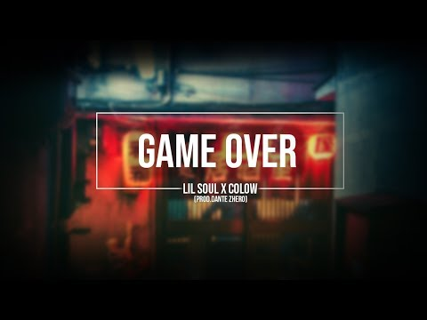Lil Soul X Colow - Game Over [Prod.Dante Zhero]