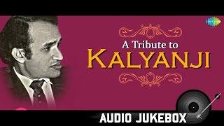 A Tribute to Kalyanji | Best Old Hindi Songs | Audio Juke Box | Wada Kar Le Sajna