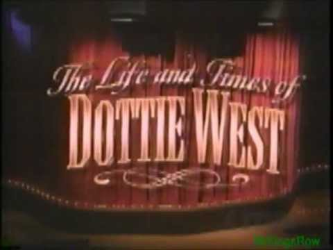 The Life and Times Of Dottie West