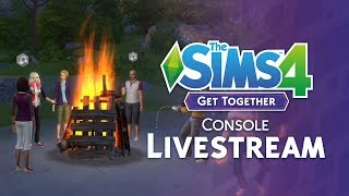 WE'RE BACK! The Sims 4 Get Together Console Livestream