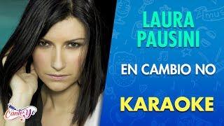 Laura Pausini - En Cambio No (Karaoke) | CantoYo