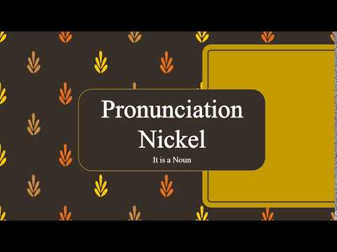 Nickel Pronunciation