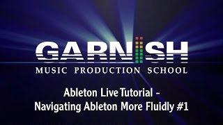 Ableton Live Tutorial - Navigating Ableton Fluidly #1 | M1U2L10