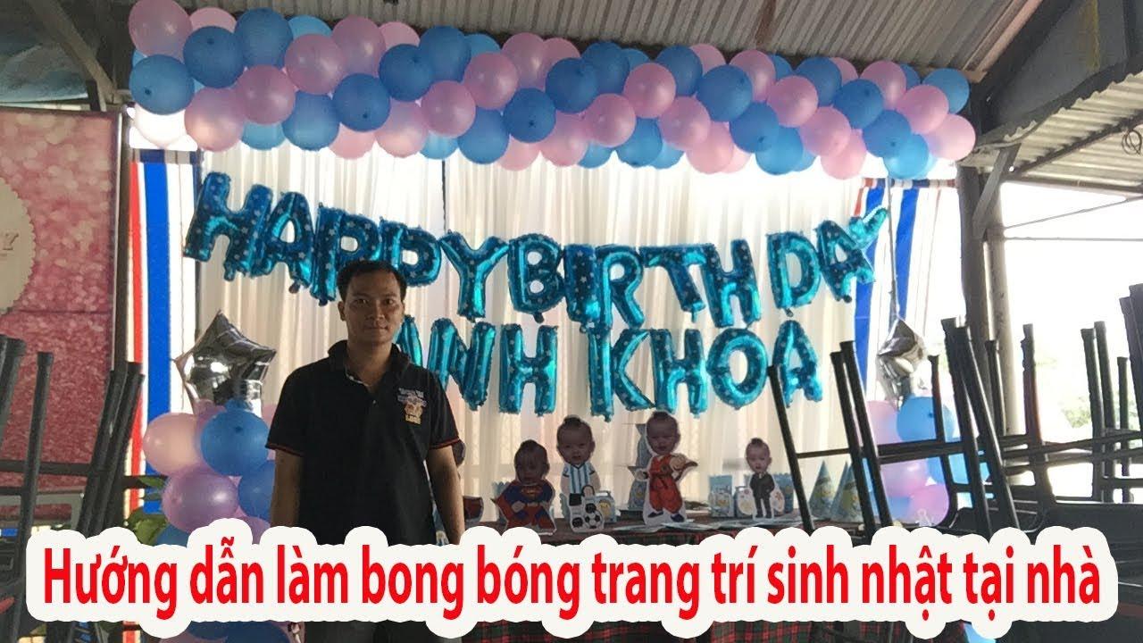 Hướng dẫn làm bong bóng trang trí sinh nhật – Thầy linh bong bóng – Nguyễn Văn Linh – Shop bong bóng