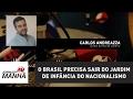 """Carlos Andreazza: """"Brasil precisa sair do jardim de infância do nacionalismo"""""""