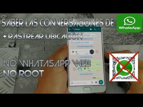 Saber las conversaciones de Whatsapp y Rastrear Ubicación