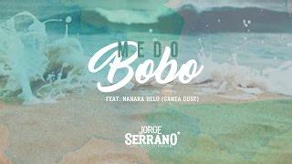 Jorge Serrano - Medo Bobo - Feat. Nanara Belo  - DVD Acústico Prime Ao Vivo - Sertanejo 2017 Recife