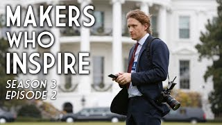 Ben Baker: Photographing The World's Most Powerful People | Makers Who Inspire