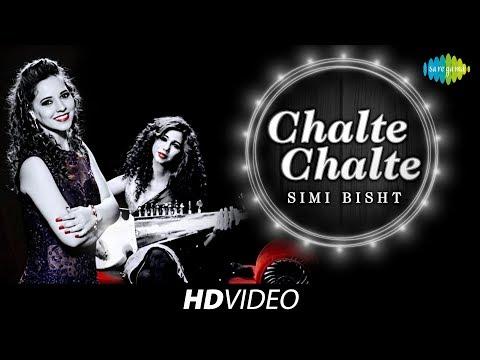 Chalte Chalte | Cover | Simi Bisht | HD Video