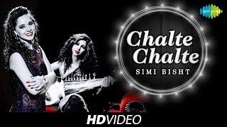 Chalte Chalte | Cover | Simi Bisht | HD