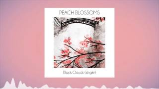 Peach Blossoms - Black Clouds (single 2015)
