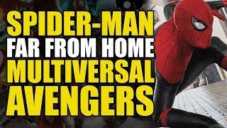 Spider-Man Far From Home Trailer: Multiversal Avengers