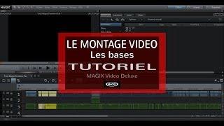 Le Montage Vidéo Facile - Tutoriel avec Magix Video deluxe Holivar
