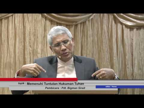 Memenuhi Tuntutan Hukum Tuhan (16/07/2017) -- Pdt  Bigman Sirait