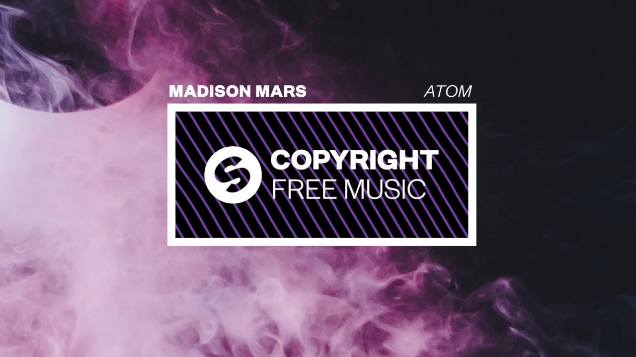 Madison Mars - Atom (Copyright Free Music)