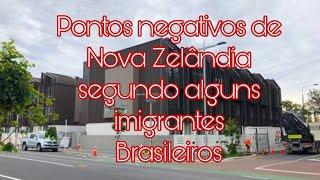 Pontos Negativo De  Nova Zelândia segundo Alguns Imigrantes Brasileiros
