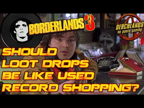 Borderlands 3: Should Loot Drops be like Used Record Shopping???