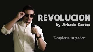 Revolución - Canción original 2018 - Arkade Santos