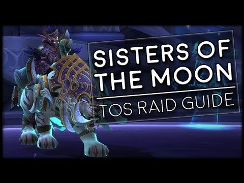 SISTERS OF THE MOON - Normal/Heroic Tomb of Sargeras Raid Guide | World of Warcraft Legion