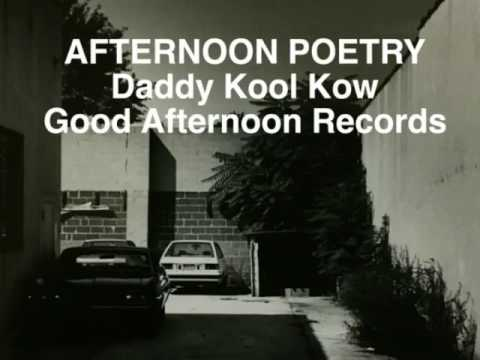 AFTERNOON POETRY.Daddy Kool Kow.Good Afternoon Records.