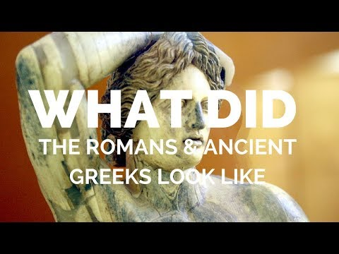 What did ancient Greeks and Romans look like?