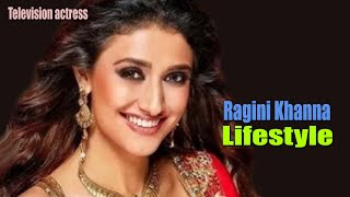 Ragini Khanna - Lifestyle, Family, Height, Age, Net Worth, Boyfriend, Biography, Income and More