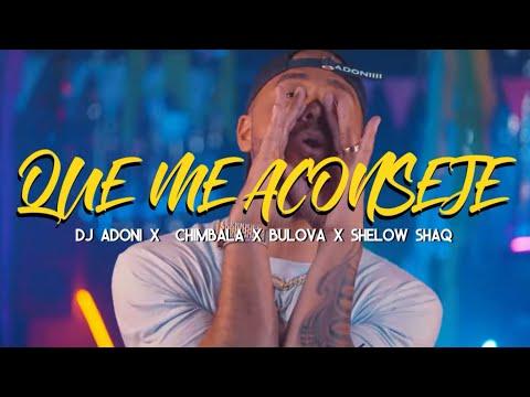 Смотреть клип Chimbala X Adoni X Bulova Ft. Shelow Shaq - Que Me Aconseje