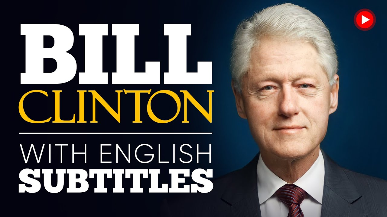ENGLISH SPEECH   BILL CLINTON: We're Bound (English Subtitles)