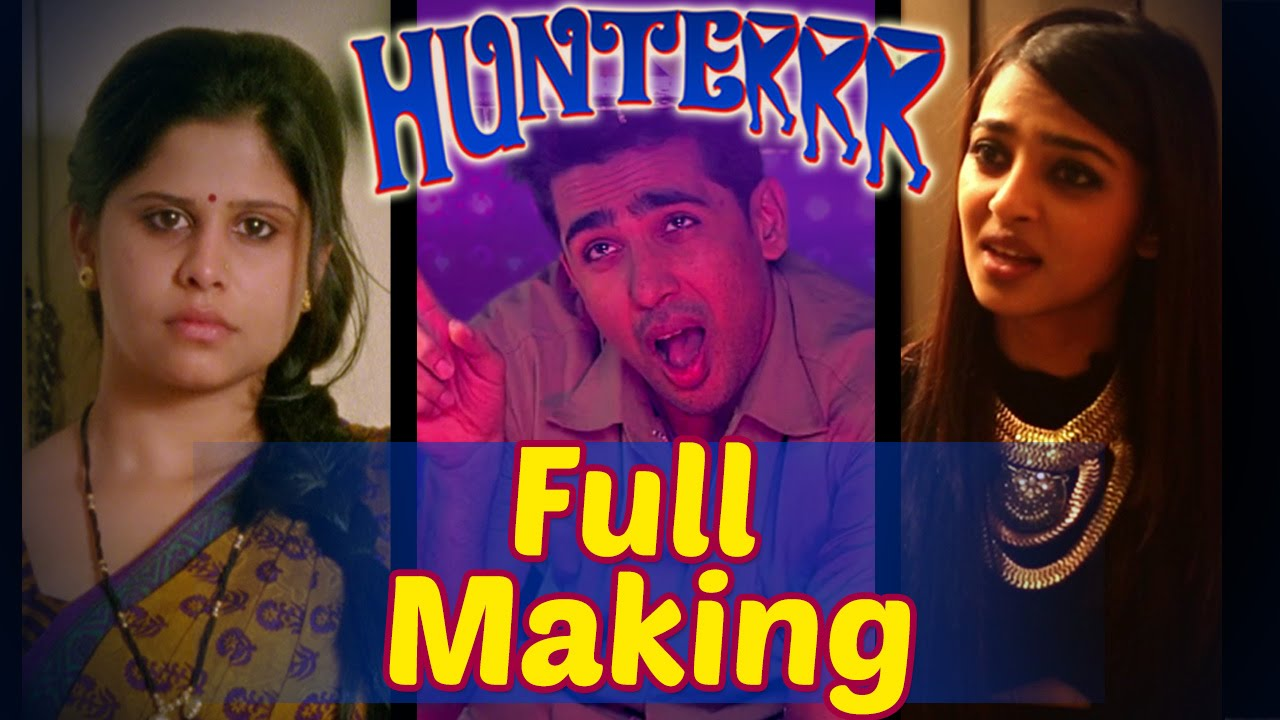 Download Hunterrr - Making Of The Movie | Gulshan Devaiah - Radhika Apte - Sai Tamhankar - Veera Saxena