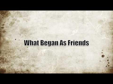 What Began As Friends