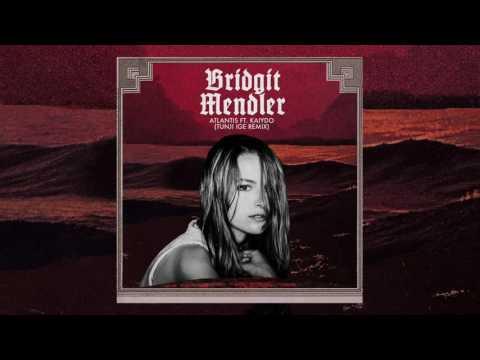 Bridgit Mendler - Atlantis feat. Kaiydo (Tunji Ige Remix) [Audio]